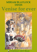 Venise for ever, par Miriam Blaylock (illustré par Denis)